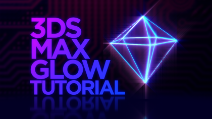 3DS Max Glow Tutorial